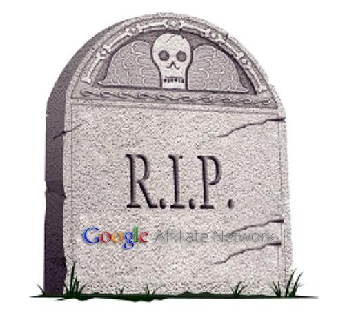 R.I.P. Google Affiliate Network
